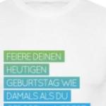 Gewinnspiel! 2x T-Shirt mit Geburtstagsspruch gewinnen
